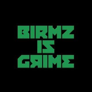 Birmz Is Grime