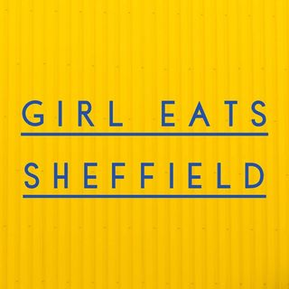 Girl Eats Sheffield